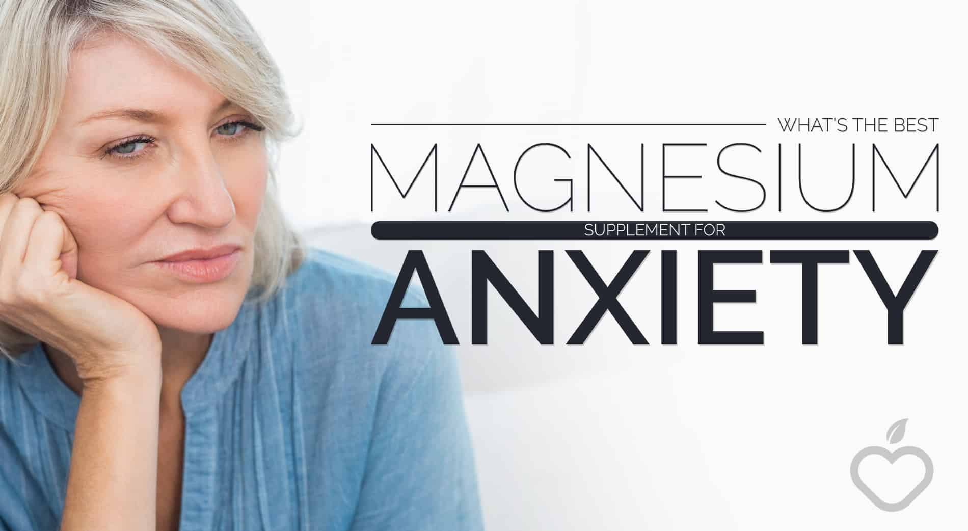 What's The Best Magnesium Supplement For Anxiety - 60 is the